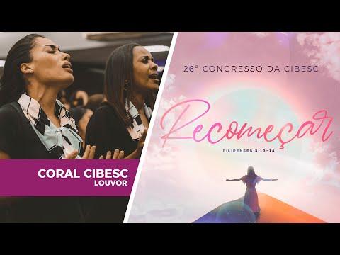 Além do Rio Azul - Coral da Cibesc | 26º Congresso da Cibesc