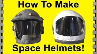 How To Make Space Helmets (film props)