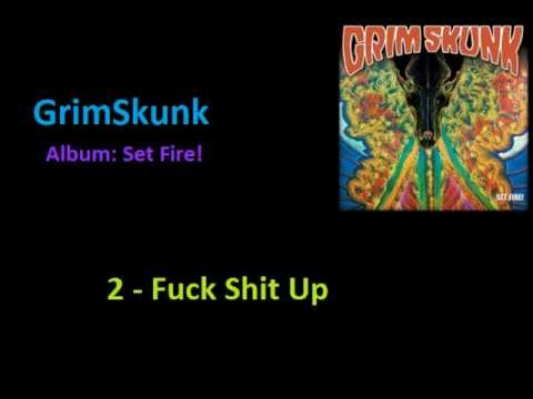 Grimskunk  Fuck Shit Up Set Fire! 2012