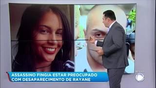 Assassino de Rayane fingia preocupação com a estudante nas redes sociais