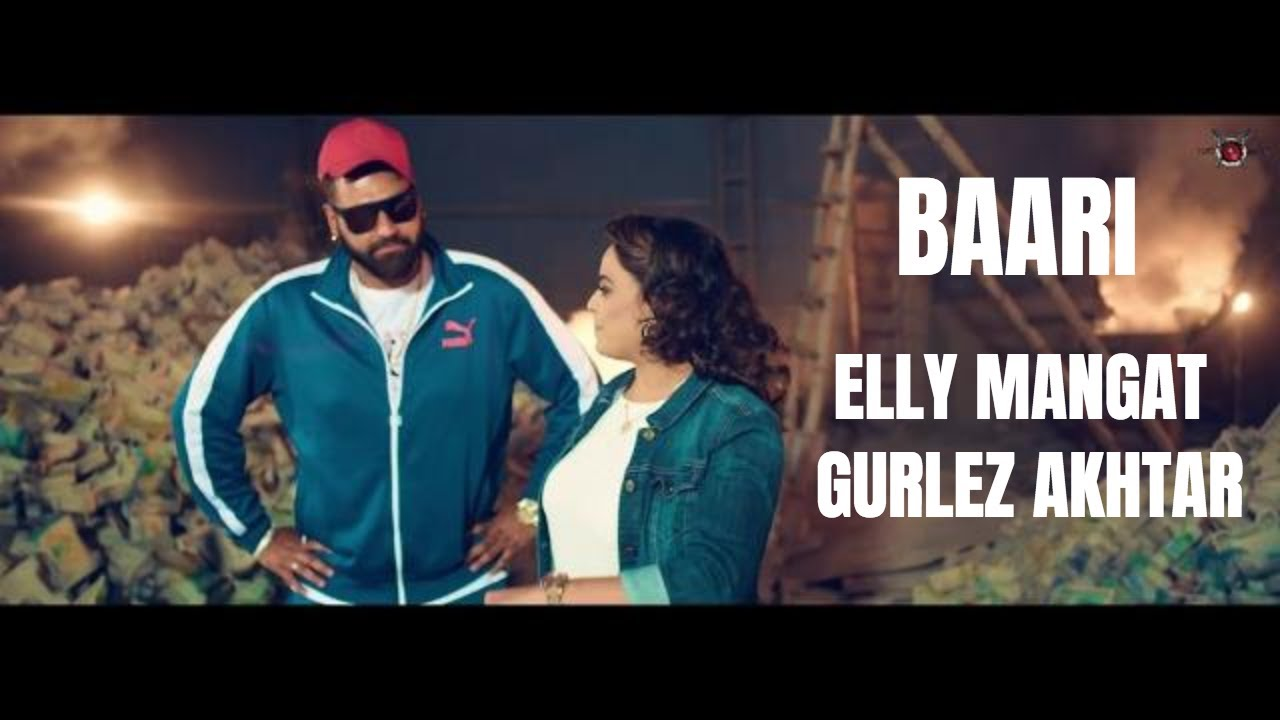 Baari (Full Video) Elly Mangat I Gurlez Akhtar I Latest Punjabi Songs 2018