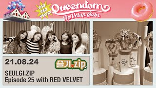 [ENG] 210824 SEULGI.zip - Episode 25 with RED VELVET (레드벨벳)