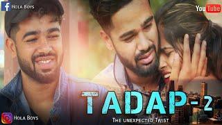 TADAP 2 || THE UNEXPECTED TWIST || - HOLA BOYS || AAZAM