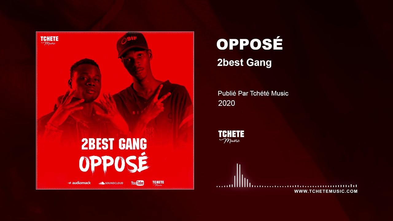 2BEST GANG - OPPOSE