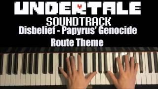 Undertale - Disbelief - Papyrus' Genocide Route Theme [Interstellar Retribution] (Piano Cover)
