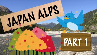 Japan Alps Part 1 ~Amazing Japanese Nature~ #20