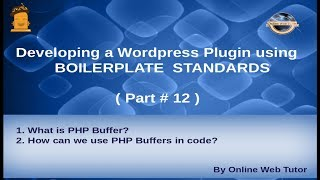 Wordpress Plugin development using Boilerplate from scratch(#12) How to use PHP Buffers