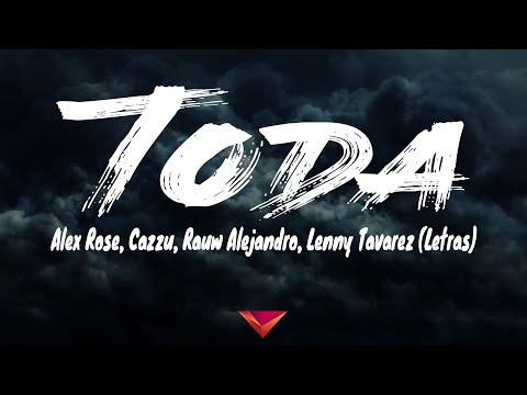 Alex Rose, Cazzu, Rauw Alejandro, Lenny Tavarez - Toda (Letras)
