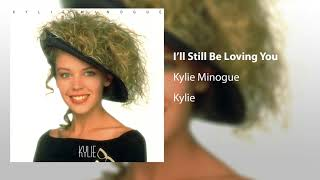 Kylie Minogue - I'll Still Be Loving You (Official Audio)