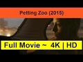 "Petting-Zoo--2015-""-Online""-Full""&""Length"
