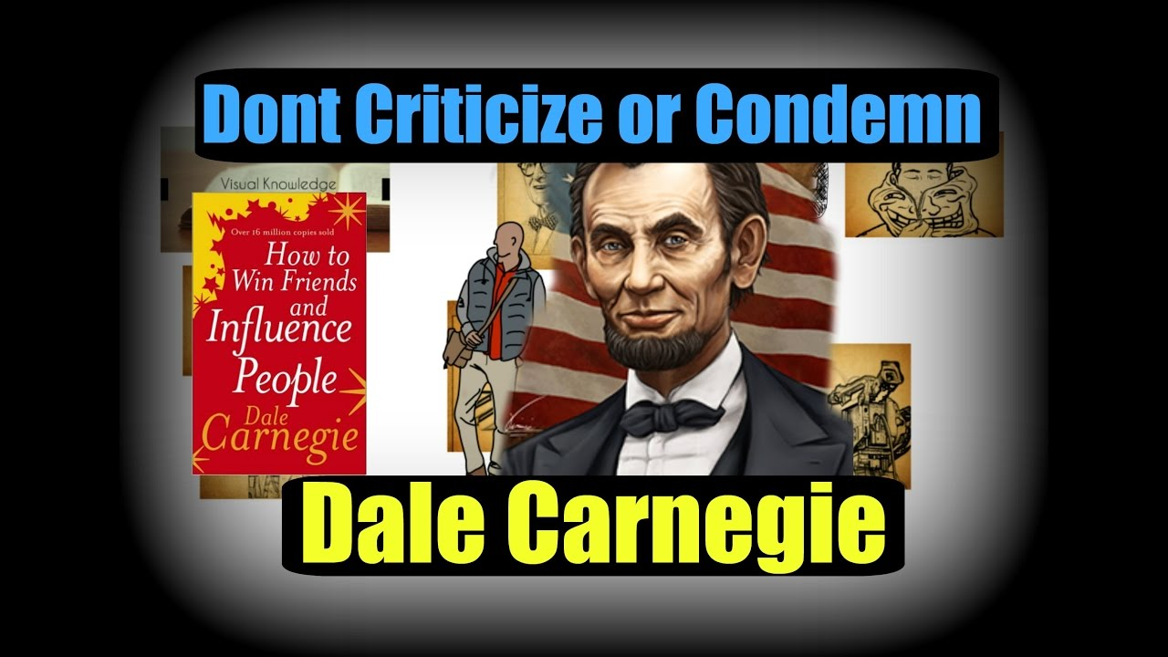 Dont Criticize Condemn Or Complain By Dale Carnegie Youtube