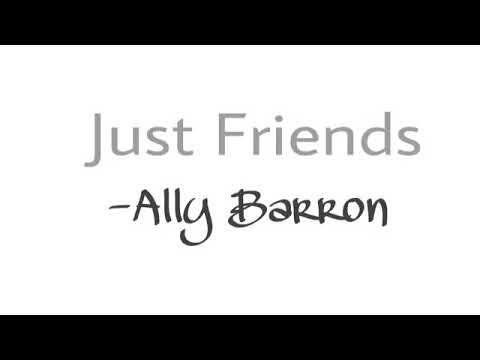 Just Friends- Ally Barron Lyrics