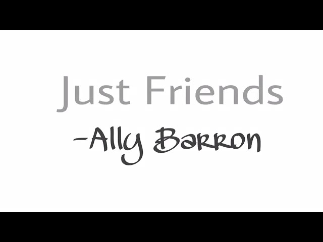 Just Friends Ally Barron Lyrics Chords Chordify