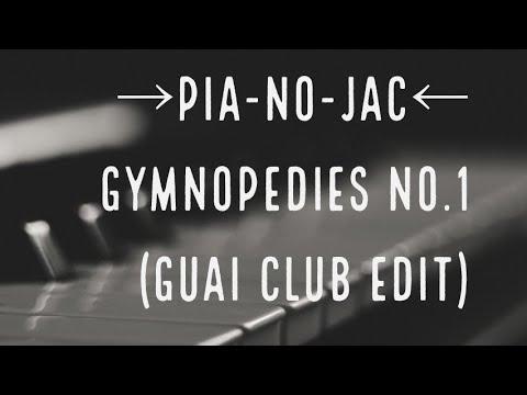 →Pia-no-jaC←  Gymnopedies No.1  (GUAI Club Edit)