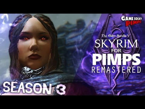 Skyrim For Pimps REMASTERED Season 3 - GameSocietyPimps