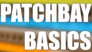 How to Use a Patch Bay: The Basics