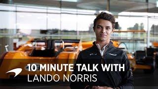 10-minute talk with 2019 McLaren Driver Lando Norris