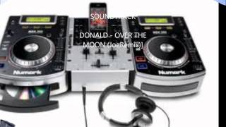 DONALD - OVER THE MOON (JoeRemix)