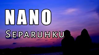 Download [Lirik] NANO band - separuhku