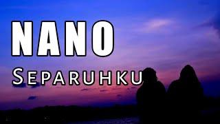 Gambar cover [Lirik] NANO band - separuhku
