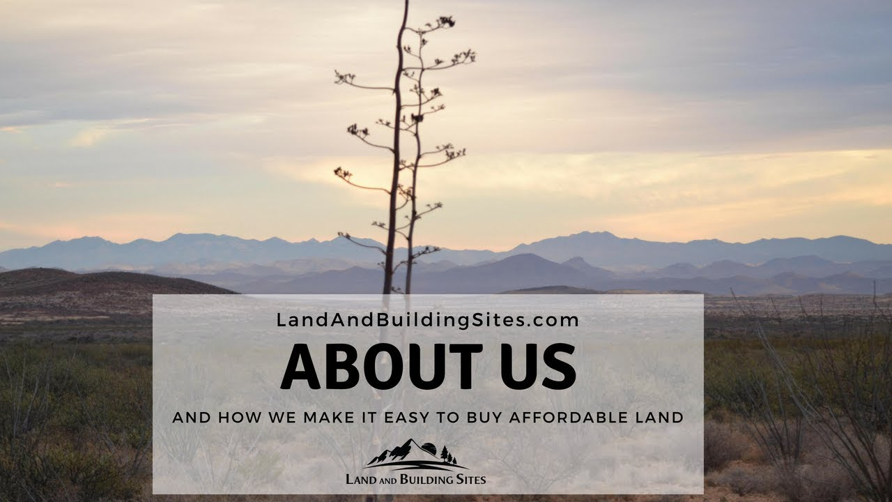 Land And Building Sites - About Us and How We Make it Easy to Buy Affordable Land