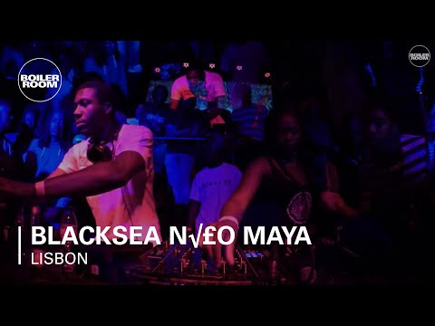 Blacksea Não Maya Boiler Room Lisbon DJ Set