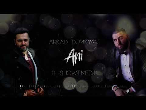 """Arkadi Dumikyan - """"ANI"""" feat. ShowtimeDJ  / Аркадий Думикян - АНИ"""