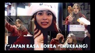 """JAPAN RASA KOREA"" ( MUKBANG )"