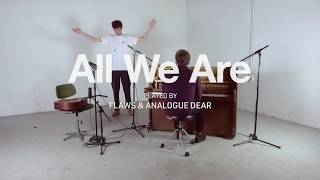 Flaws &amp Analogue Dear - All We Are (Acoustic Version)
