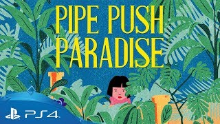Pipe Push Paradise | Trailer | PS4