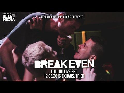 Break Even - FULL HD LIVE SET - Exhaus, Trier - 11.03.2016