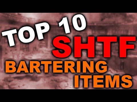 TOP 10 SHTF CURRENCY/BARTERING ITEMS