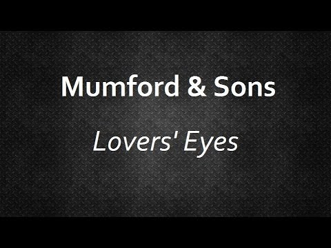 Mumford & Sons - Lovers' Eyes [Lyrics] | Lyrics4U