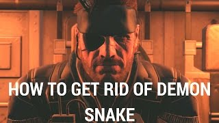 Metal Gear Solid V: The Phantom Pain - How To Get Rid Of Demon Snake