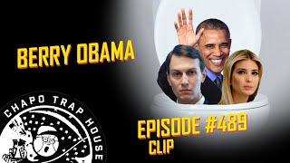 Berry Obama | Chapo Trap House | Episode 489 CLIP