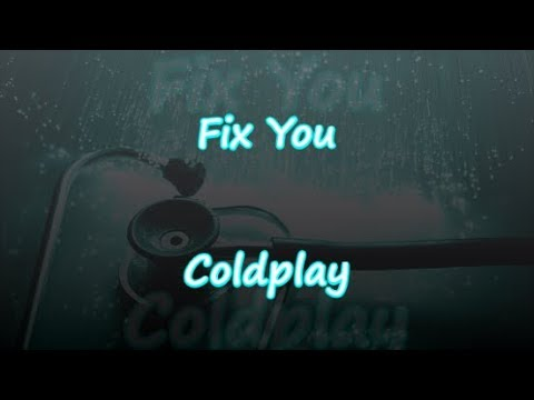 Fix You - Coldplay - Lyrics & Traductions