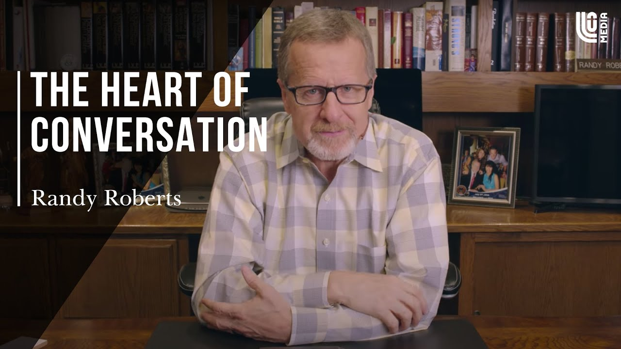 The Heart of Conversation | Randy Roberts 6-20-20 -The Gift of Gab (Part 1 of 6)