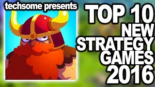 Top 10 New Strategy Games for 2016 (iOS/Android)