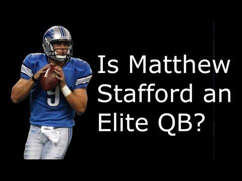 Is Matthew Stafford an Elite Quarterback?