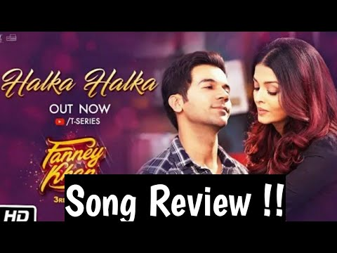 Halka Halka Fanney Khan Song | Song Review | Song Reaction | Sunidhi Chauhan, Divya Kumar |