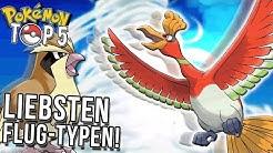Top 5 meiner liebsten Flug Pokemon!