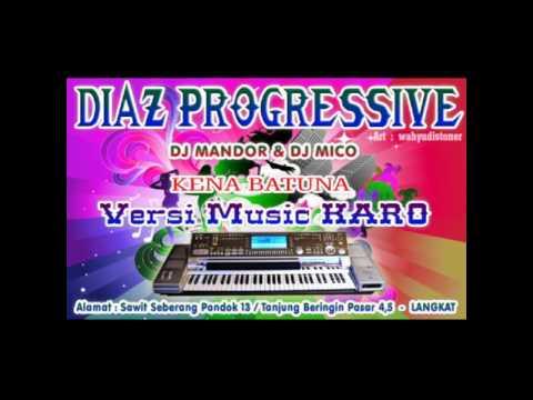 KENA BATUNA - VERSI DJ MANDOR - DIAZ PROGRESSIVE