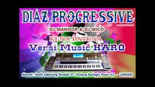 KENA BATUNA KARO MANUAL VERSI DJ MANDOR DIAZ PROGRESSIVE