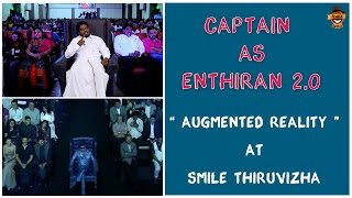 Captain As Enthiran 2.0 | Augmented reality At Smile Thiruvizha | Smile Settai