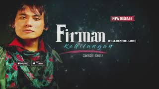 Firman - Kehilangan (feat Hendri Lamiri) (Official Video Lyrics) #lirik