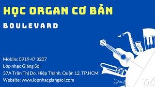 Hướng dẫn học đàn organ bài Boulevard