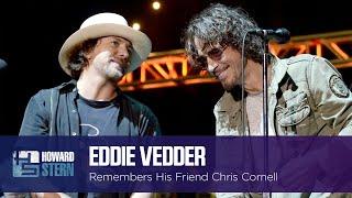 Eddie Vedder Remembers Chris Cornell