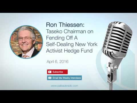 Ron Thiessen: Taseko Chairman on Fending Off A Self-Dealing New York Activist Hedge Fund