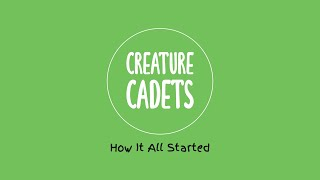 Creature Cadets   How It All Started