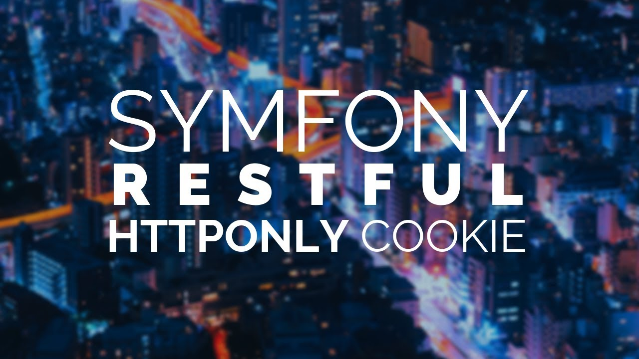 14 - Symfony 4 REST: httponly cookie for secure JWT exchange